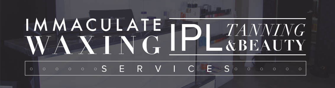 Immaculate Waxing IPL Training & Beauty Services